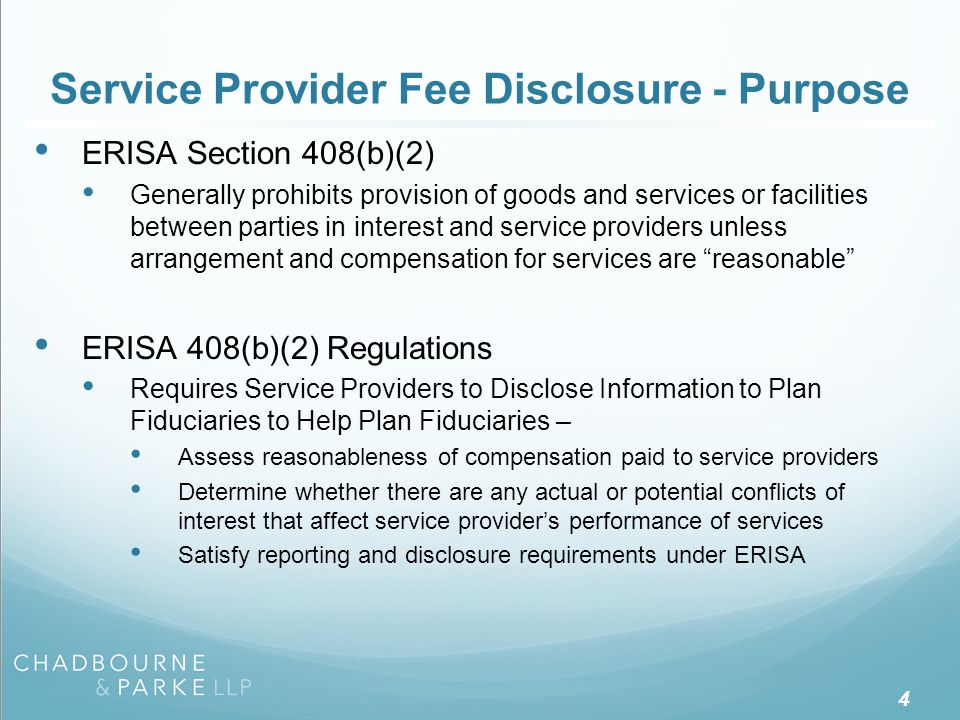 Service Provider Fee Disclosure - Purpose ERISA Section 408(b)(2) Generally prohibits provision of goods and services or facilities between parties in