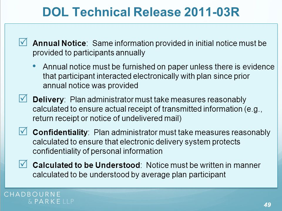 DOL Technical Release 2011-03R  Annual Notice: Same information provided in initial notice must be provided to participants annually Annual notice mu