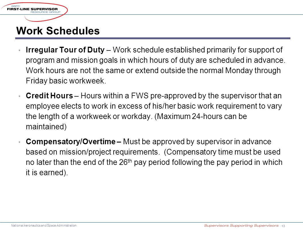 National Aeronautics and Space Administration Work Schedules Irregular Tour of Duty – Work schedule established primarily for support of program and m