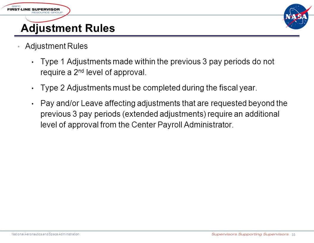 National Aeronautics and Space Administration Adjustment Rules Type 1 Adjustments made within the previous 3 pay periods do not require a 2 nd level of approval.