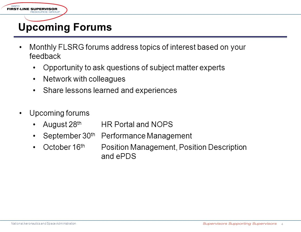 National Aeronautics and Space Administration Upcoming Forums 4 Monthly FLSRG forums address topics of interest based on your feedback Opportunity to