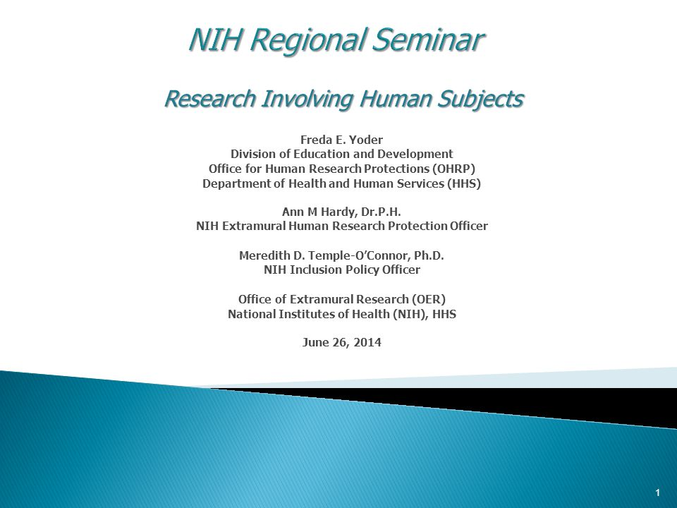 Research Involving Human Subjects Freda E. Yoder Division of Education and Development Office for Human Research Protections (OHRP) Department of Heal