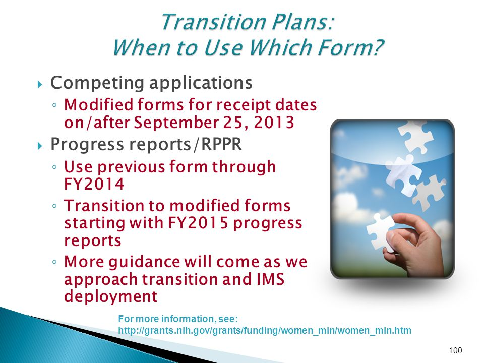  Competing applications ◦ Modified forms for receipt dates on/after September 25, 2013  Progress reports/RPPR ◦ Use previous form through FY2014 ◦ T
