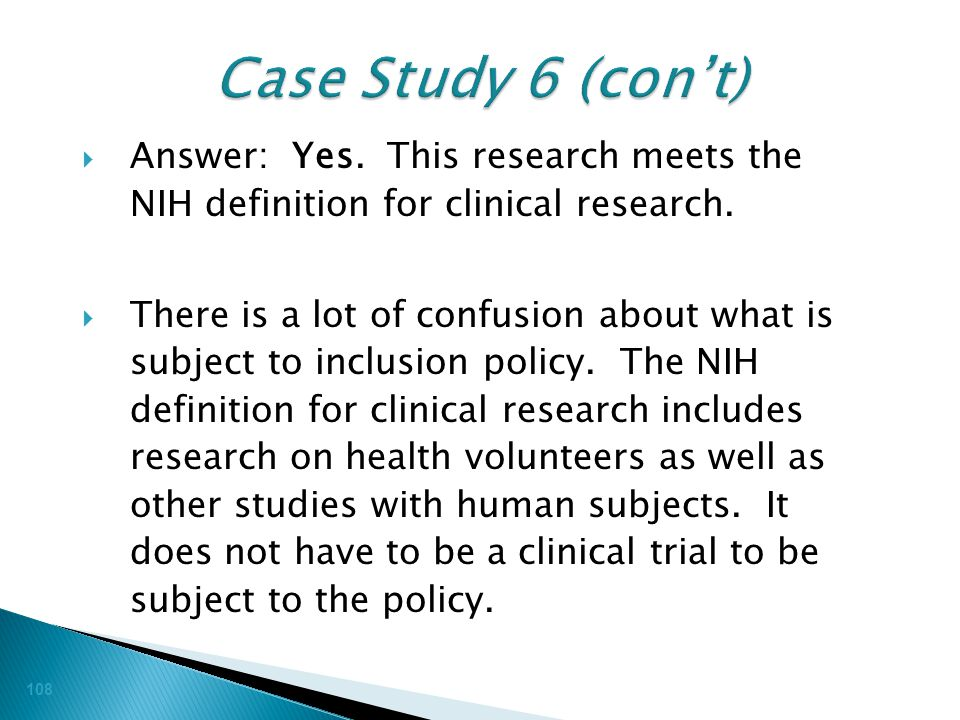  Answer: Yes. This research meets the NIH definition for clinical research.  There is a lot of confusion about what is subject to inclusion policy.