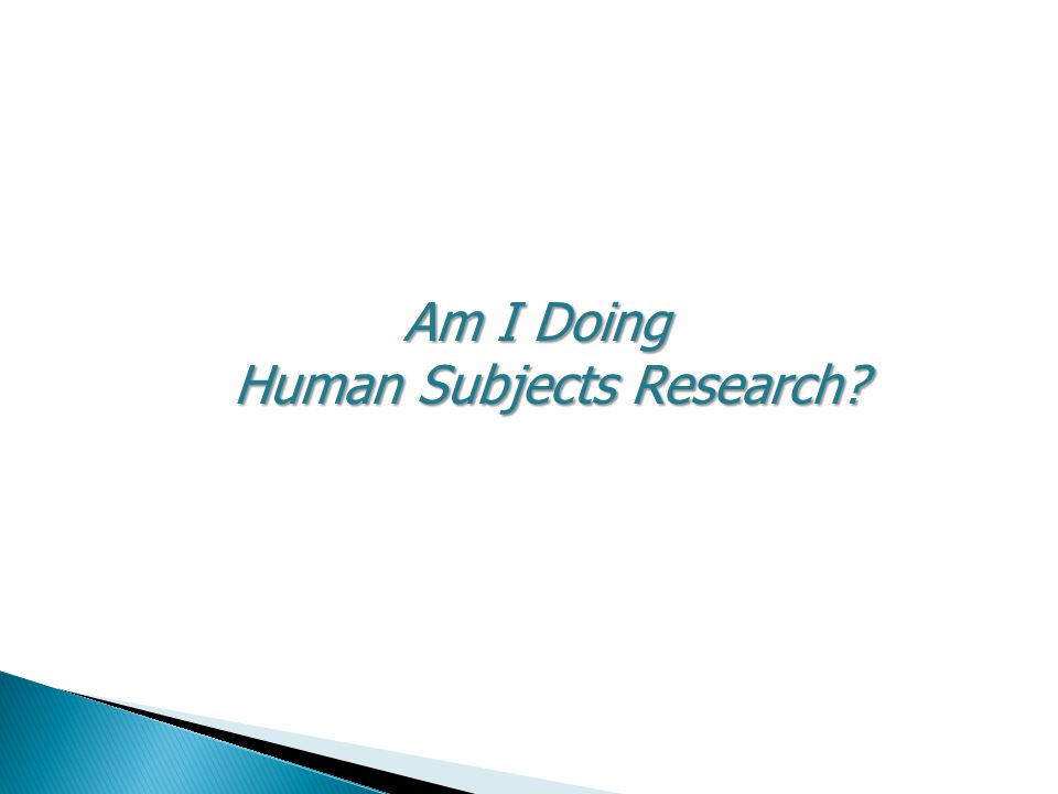 Am I Doing Human Subjects Research?