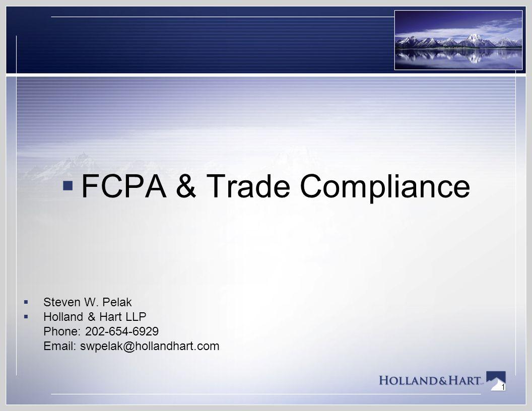 1  FCPA & Trade Compliance  Steven W.