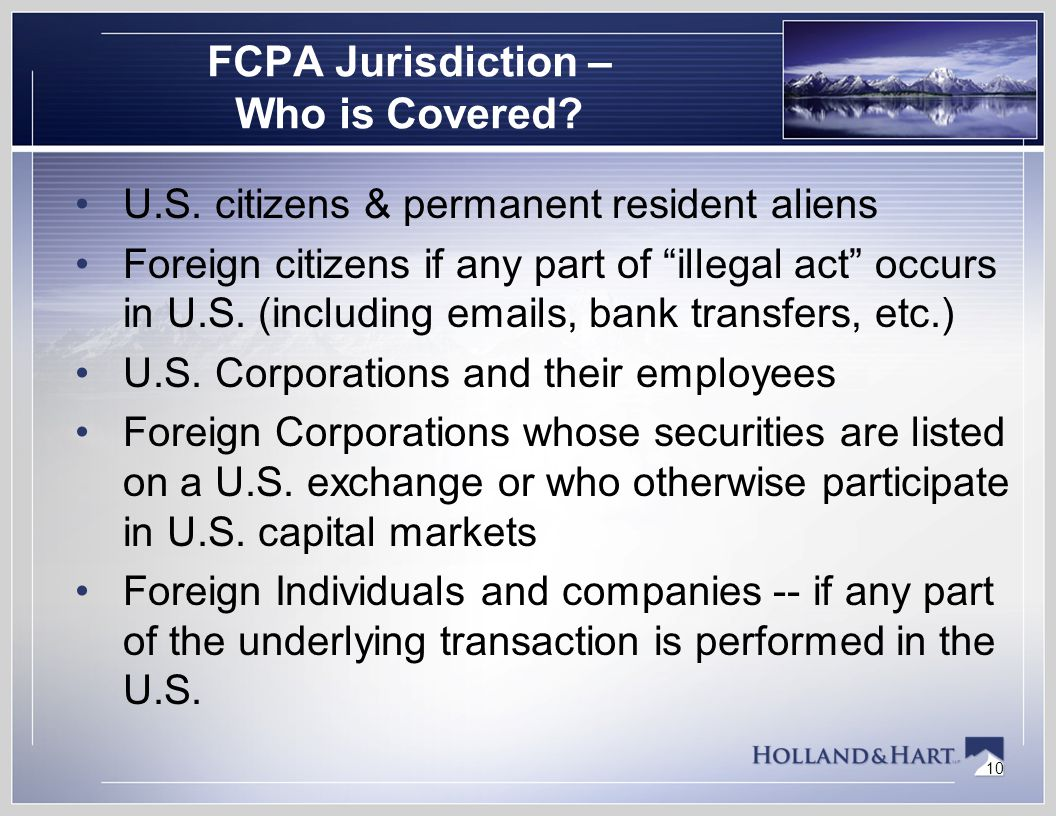 10 FCPA Jurisdiction – Who is Covered. U.S.