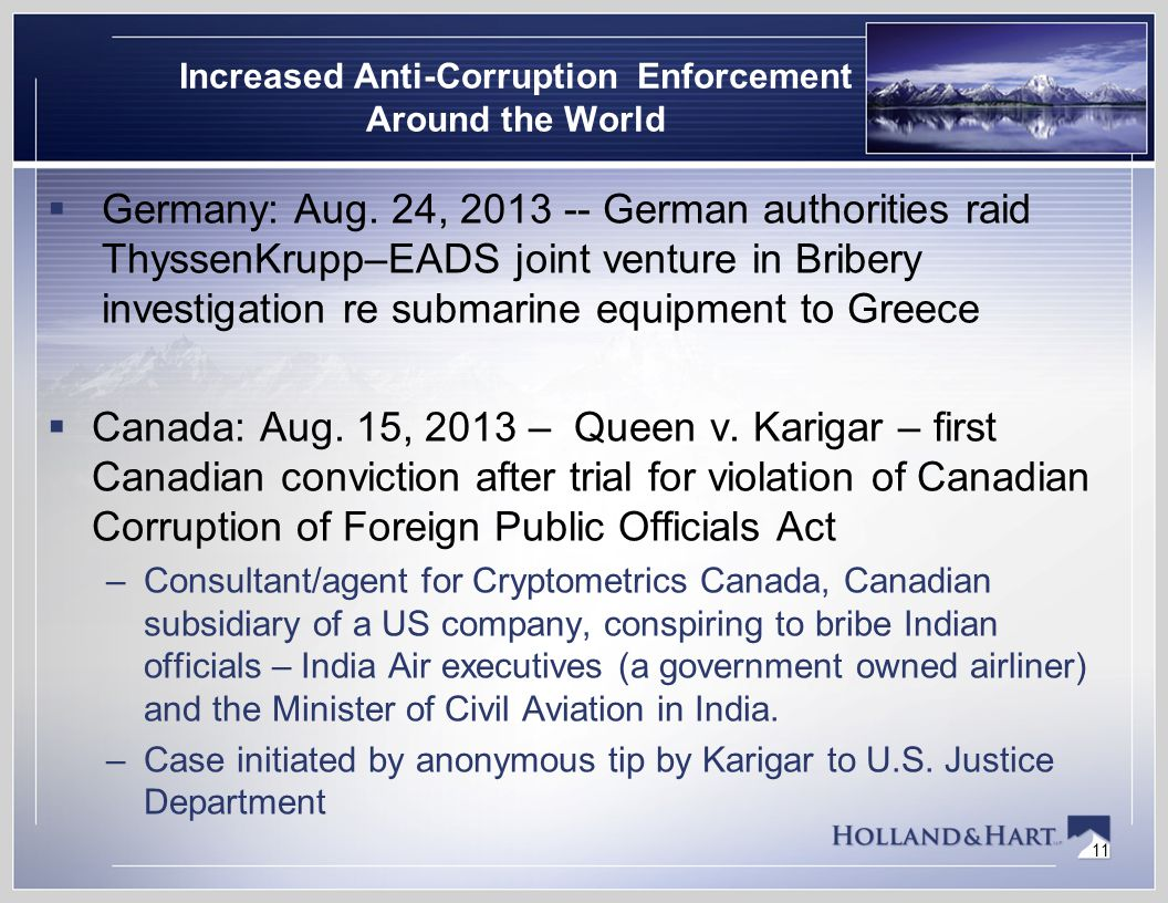 11 Increased Anti-Corruption Enforcement Around the World  Germany: Aug. 24, 2013 -- German authorities raid ThyssenKrupp–EADS joint venture in Bribe