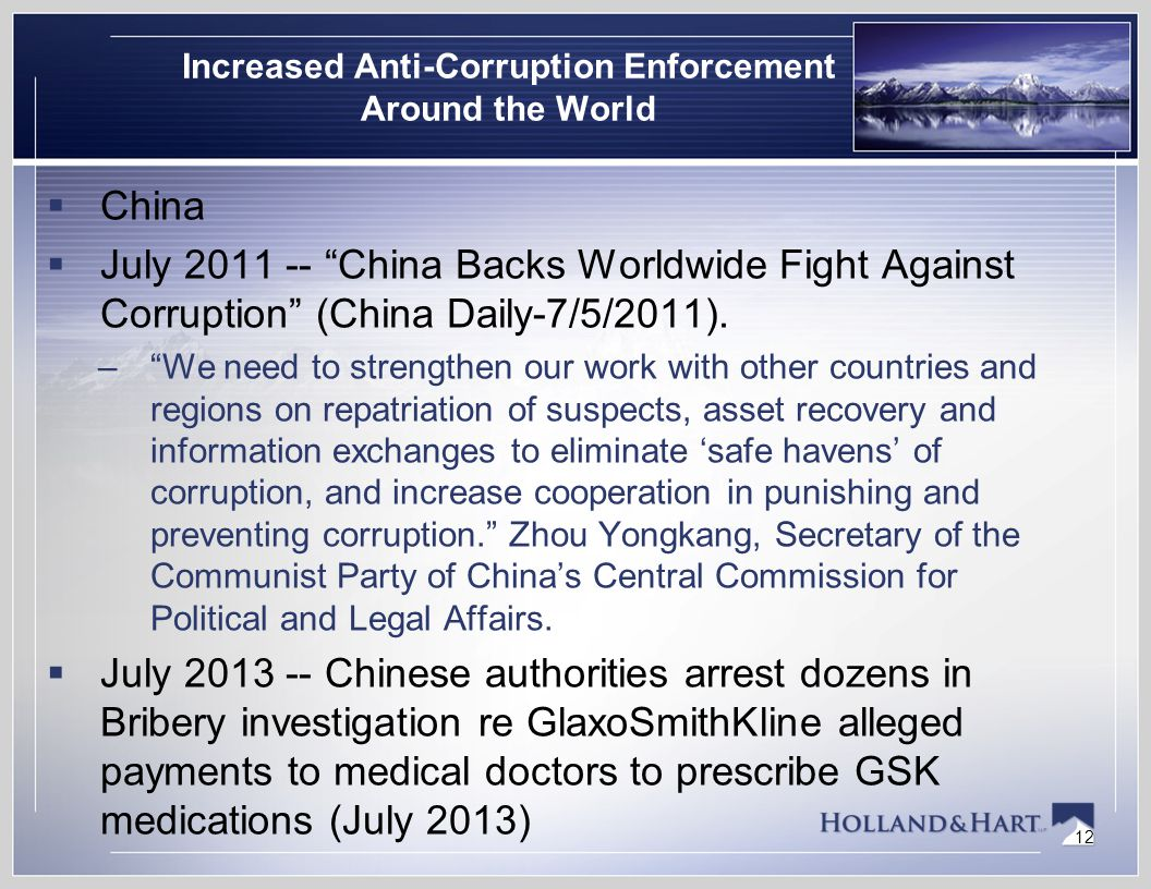 "12 Increased Anti-Corruption Enforcement Around the World  China  July 2011 -- ""China Backs Worldwide Fight Against Corruption"" (China Daily-7/5/201"