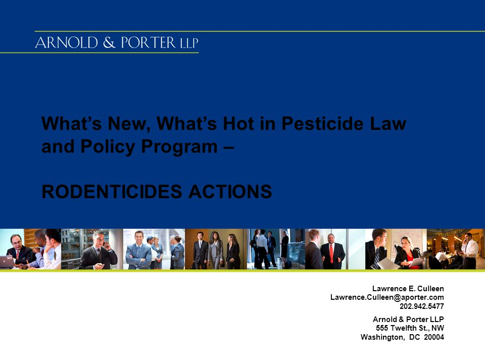 What's New, What's Hot in Pesticide Law and Policy Program – RODENTICIDES ACTIONS Lawrence E.