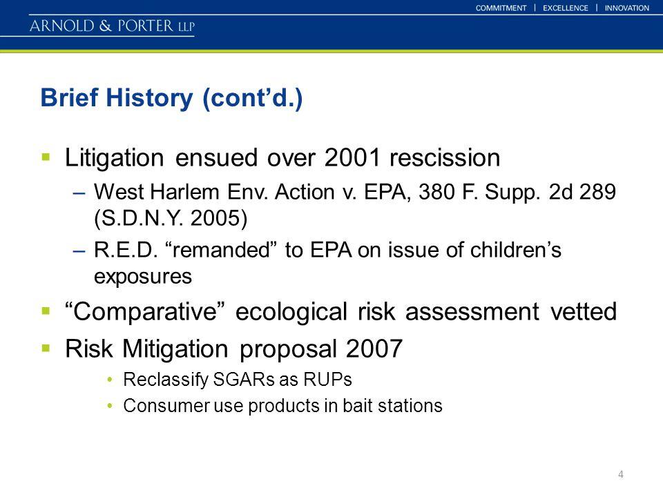 Brief History (cont'd.)  Litigation ensued over 2001 rescission –West Harlem Env.
