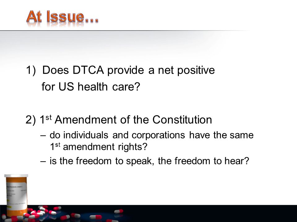 1)Does DTCA provide a net positive for US health care.