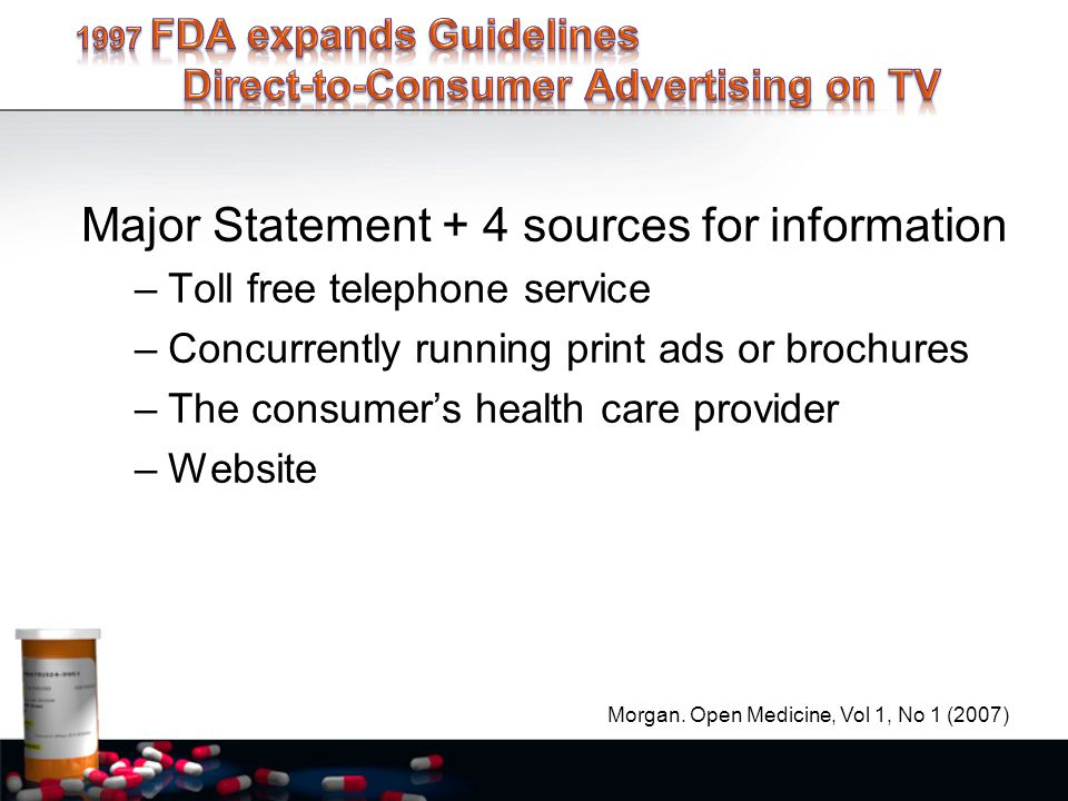 Major Statement + 4 sources for information –Toll free telephone service –Concurrently running print ads or brochures –The consumer's health care provider –Website Morgan.