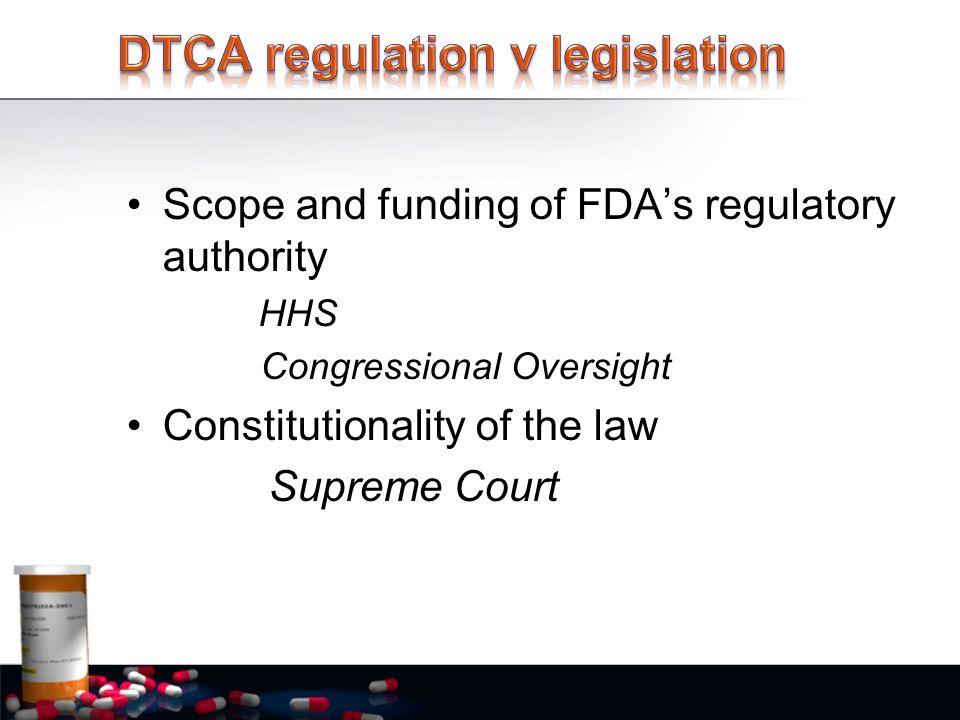 Scope and funding of FDA's regulatory authority HHS Congressional Oversight Constitutionality of the law Supreme Court