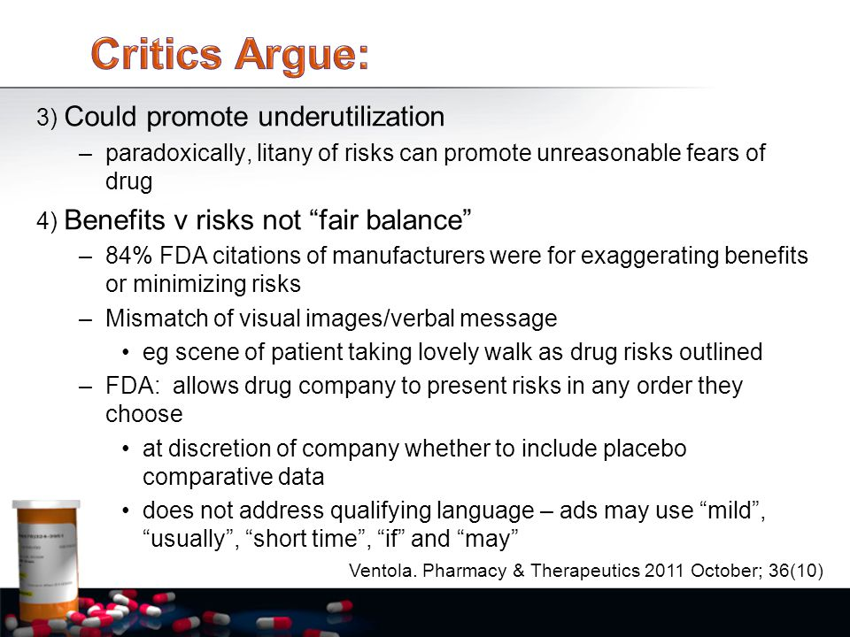 """3) Could promote underutilization –paradoxically, litany of risks can promote unreasonable fears of drug 4) Benefits v risks not """"fair balance"""" –84% F"""