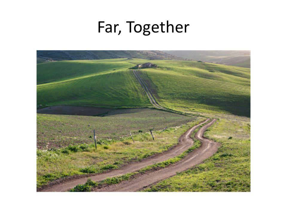Far, Together