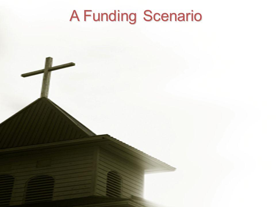 A Funding Scenario