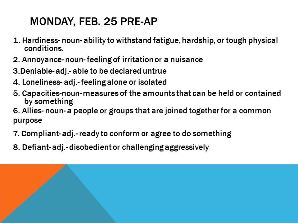 MONDAY, FEB. 25 PRE-AP 1.