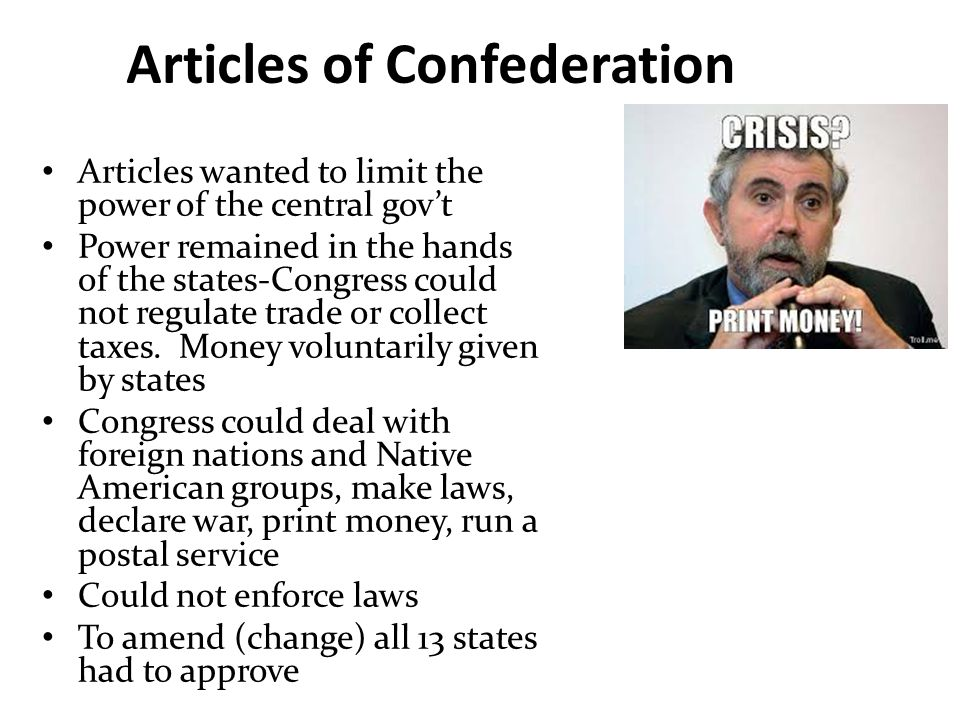 Articles of Confederation Articles wanted to limit the power of the central gov't Power remained in the hands of the states-Congress could not regulat