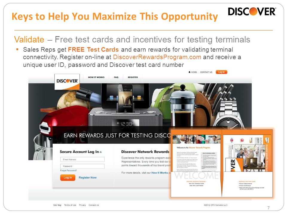 Validate – Free test cards and incentives for testing terminals 7  Sales Reps get FREE Test Cards and earn rewards for validating terminal connectivity.