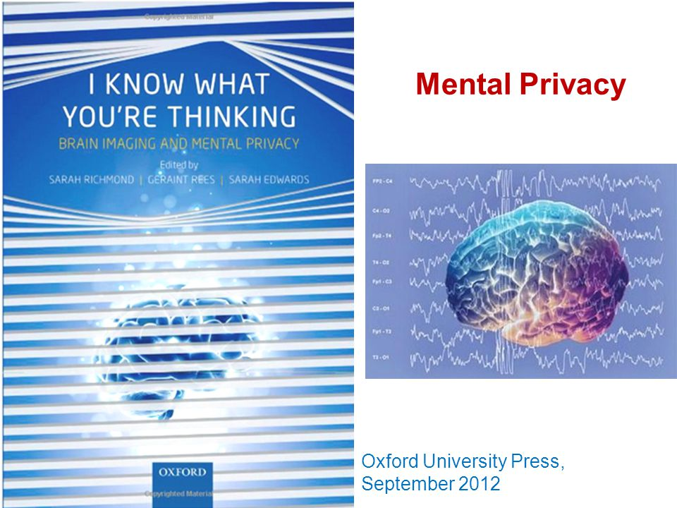 Mental Privacy Oxford University Press, September 2012