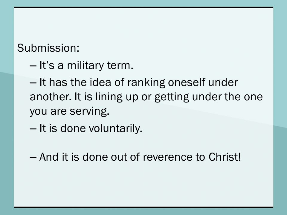 Submission: – It's a military term.– It has the idea of ranking oneself under another.