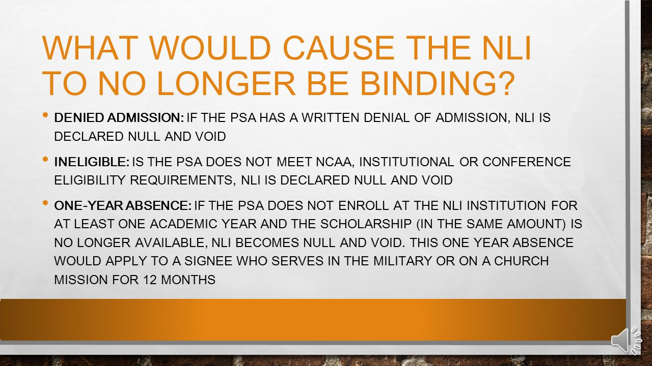 RECRUITING BAN ONCE PSA SIGNS NLI, OTHER INSTITUTIONS AND CONFERENCES MUST CEASE CONTACT WITH PSA SIGNEE AND FAMILY MEMBERS ONCE ENROLLED, STUDENT-ATHLETE IS GOVERNED BY NCAA RECRUITING REGULATIONS