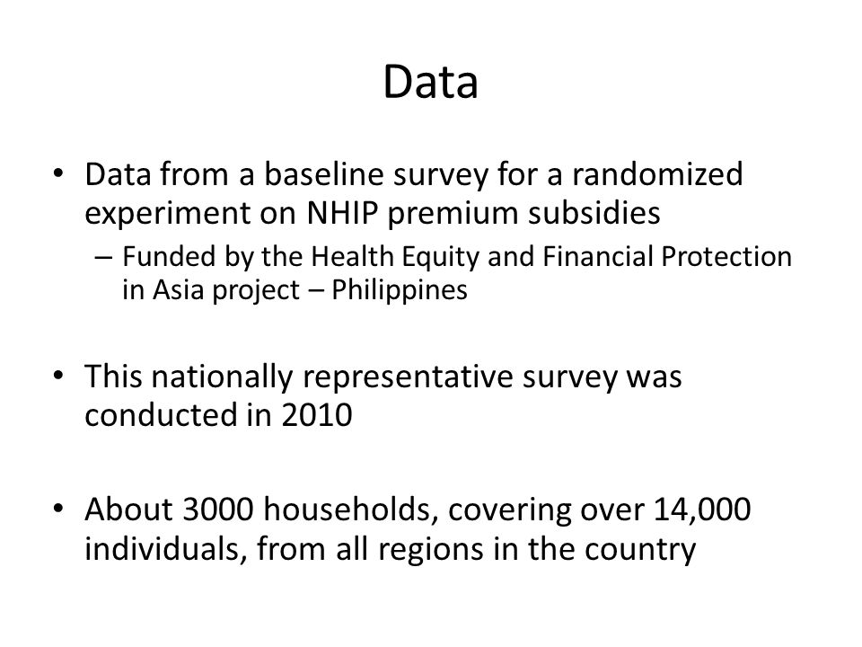 Data Data from a baseline survey for a randomized experiment on NHIP premium subsidies – Funded by the Health Equity and Financial Protection in Asia