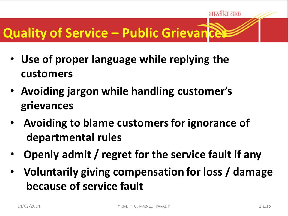 Quality of Service – Public Grievances Use of proper language while replying the customers Avoiding jargon while handling customer's grievances Avoidi