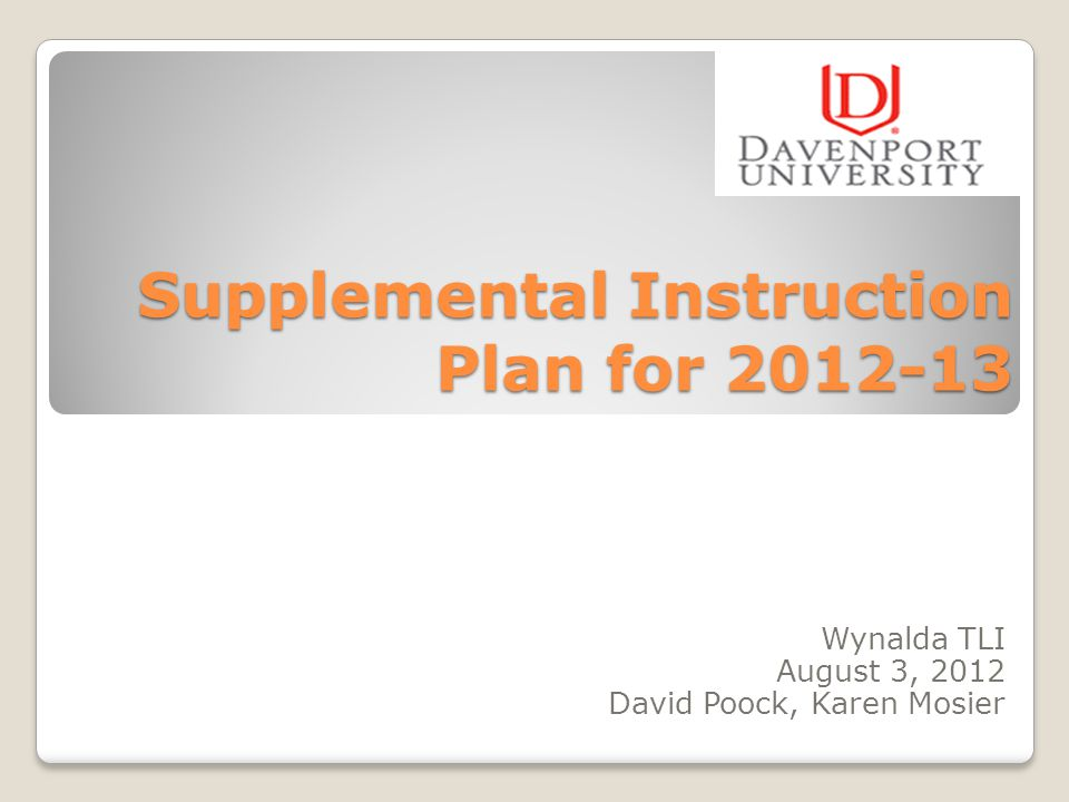 Supplemental Instruction Plan for 2012-13 Wynalda TLI August 3, 2012 David Poock, Karen Mosier