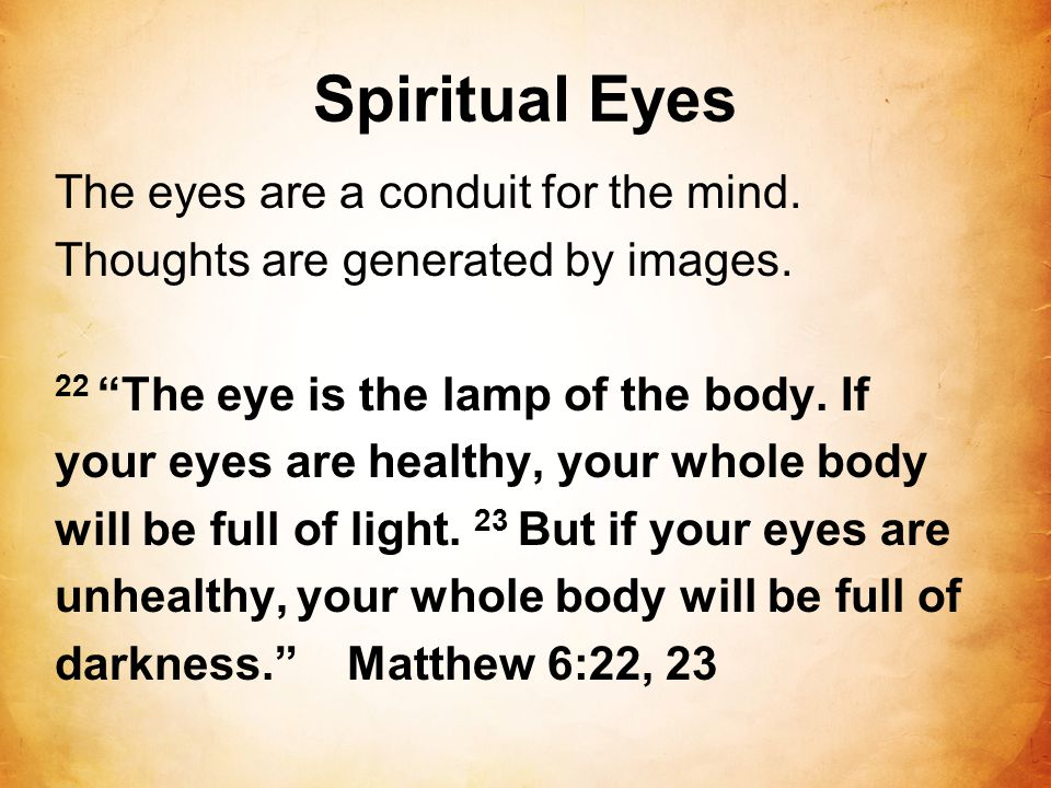 Spiritual Eyes The eyes are a conduit for the mind.