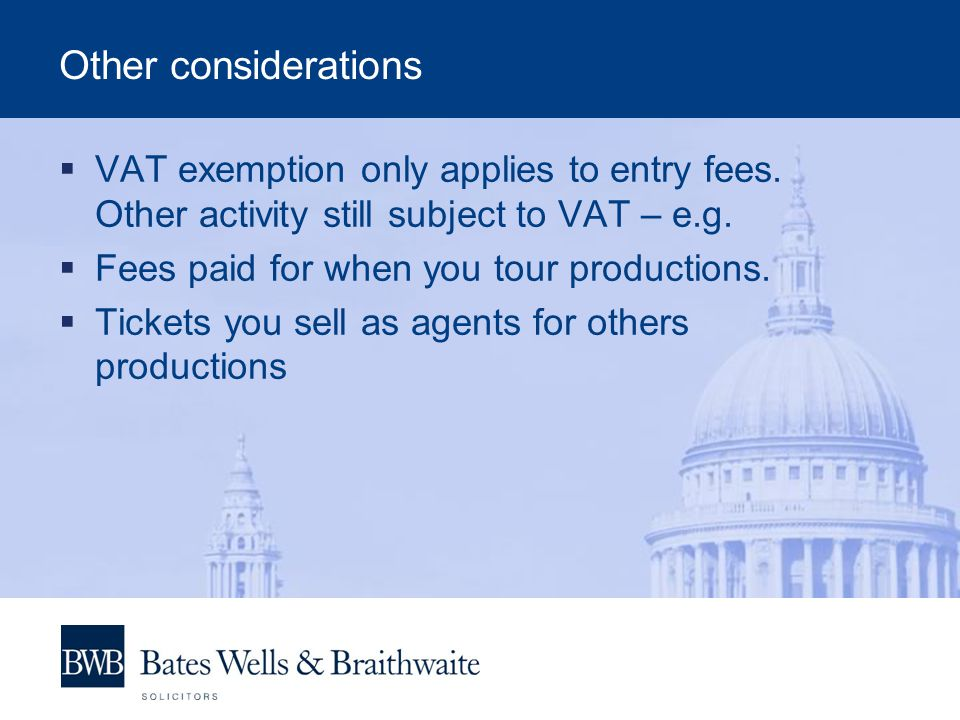 Other considerations  VAT exemption only applies to entry fees.