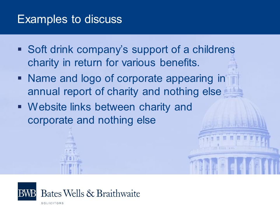 Examples to discuss  Soft drink company's support of a childrens charity in return for various benefits.
