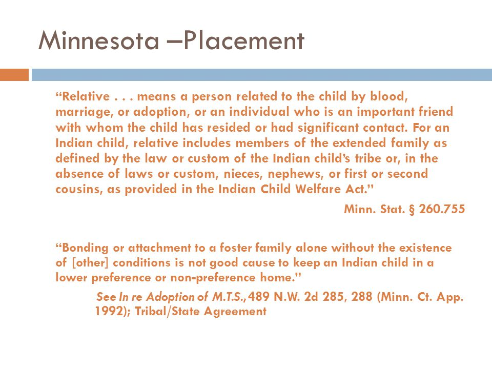 "Minnesota –Placement ""Relative... means a person related to the child by blood, marriage, or adoption, or an individual who is an important friend wit"