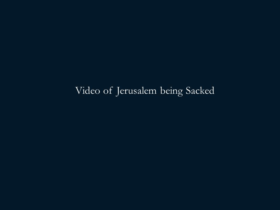 Video of Jerusalem being Sacked
