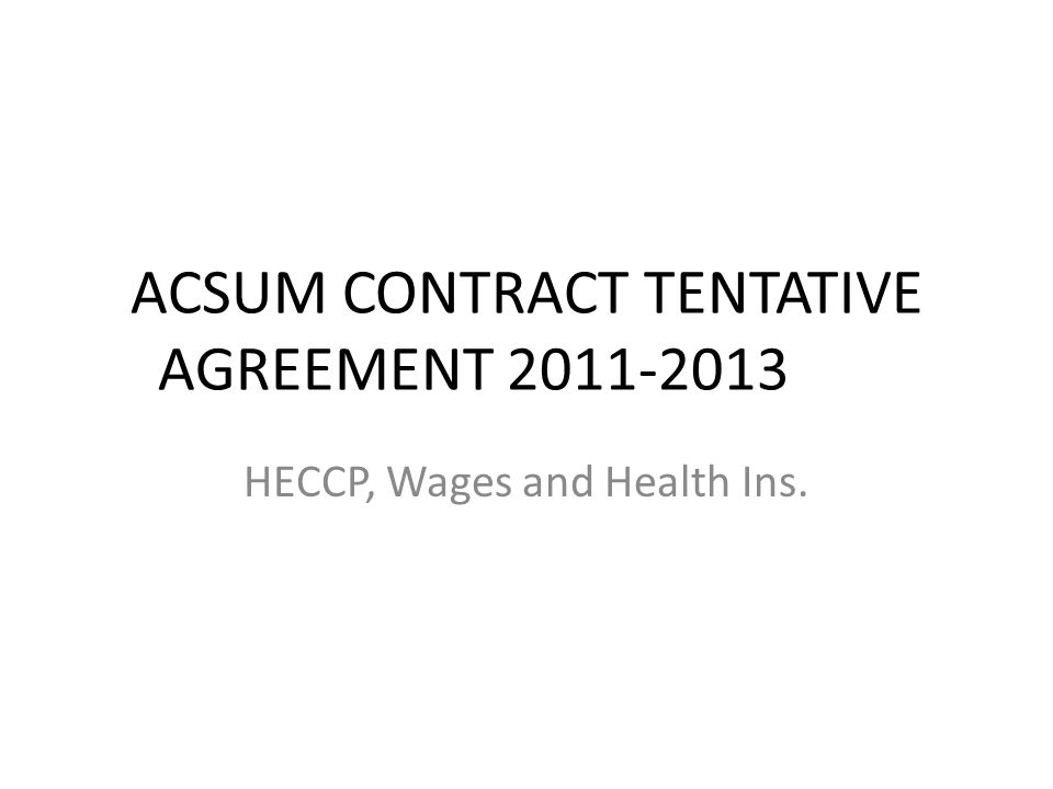 ACSUM CONTRACT TENTATIVE AGREEMENT 2011-2013 HECCP, Wages and Health Ins.