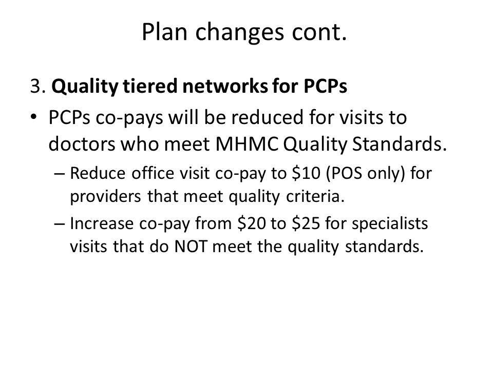 Plan changes cont. 3.