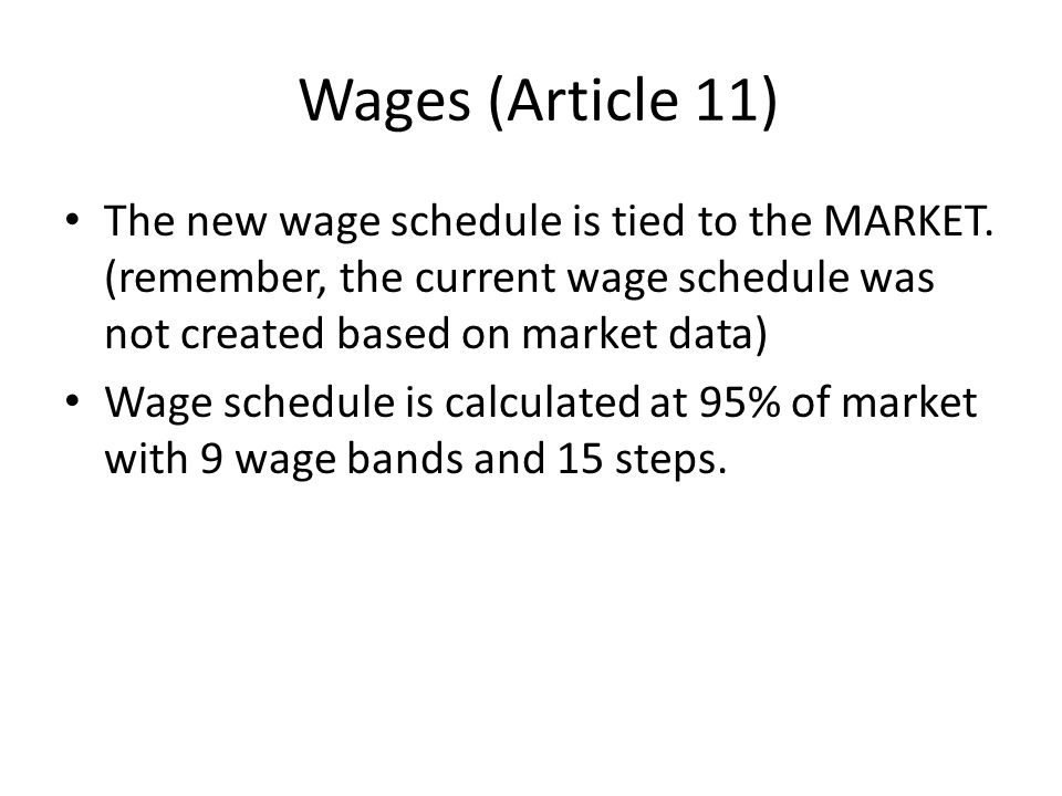 Wages (Article 11) The new wage schedule is tied to the MARKET.