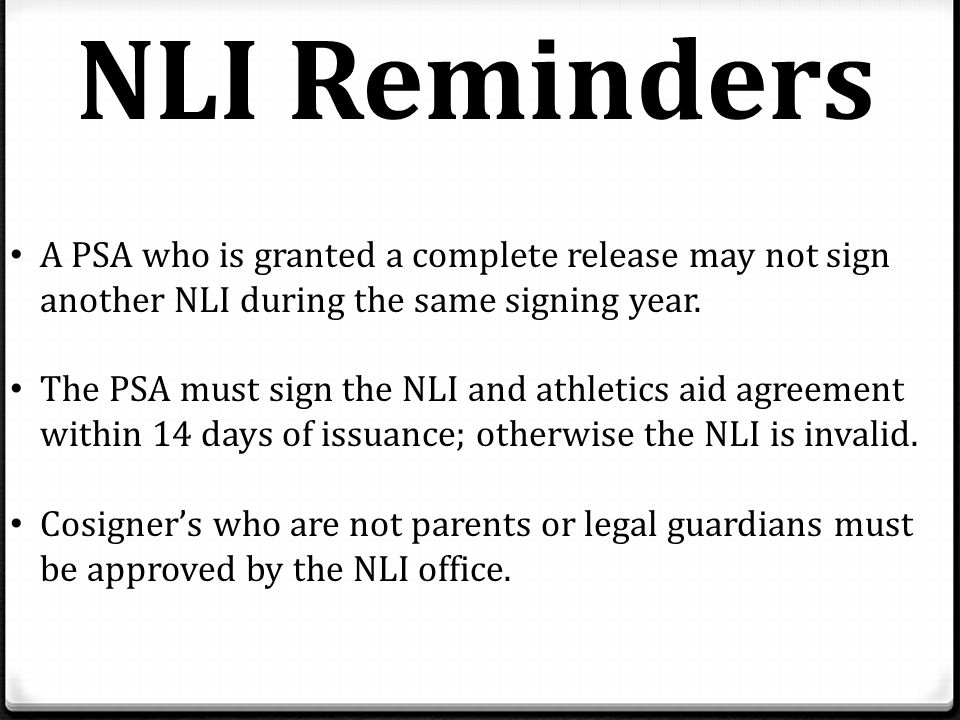 A PSA who is granted a complete release may not sign another NLI during the same signing year.