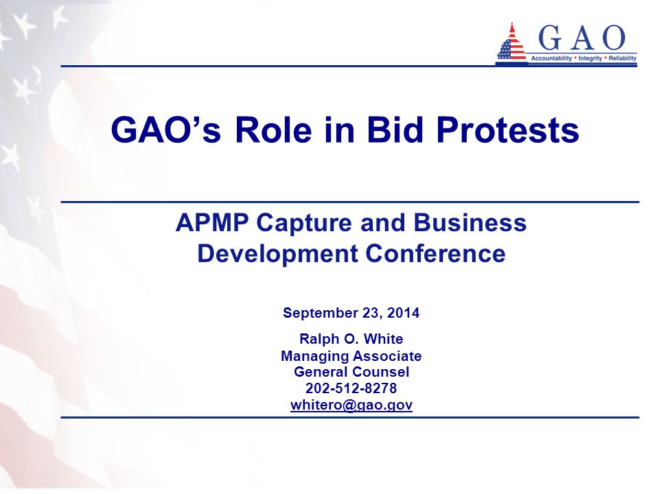 GAO's Role in Bid Protests September 23, 2014 Ralph O.