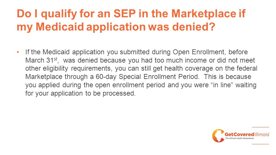 Do I qualify for an SEP in the Marketplace if my Medicaid application was denied.