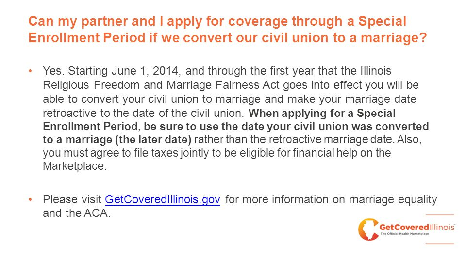 Can my partner and I apply for coverage through a Special Enrollment Period if we convert our civil union to a marriage.