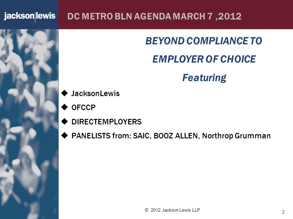 © 2012 Jackson Lewis LLP 3 WHAT IS THE DC METRO BLN.