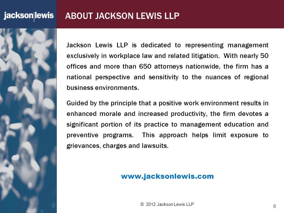 © 2012 Jackson Lewis LLP 17 10.