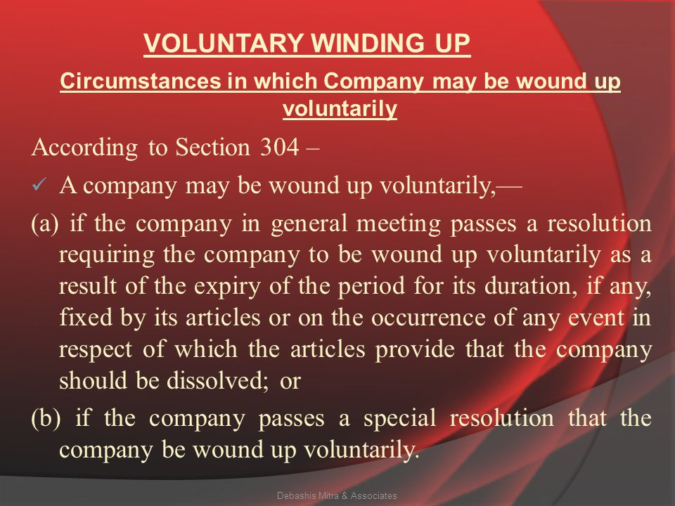 WINDING UP (contd.) According to Section 278 – The order for the winding up of a company shall operate in favour of all the creditors and all contribu