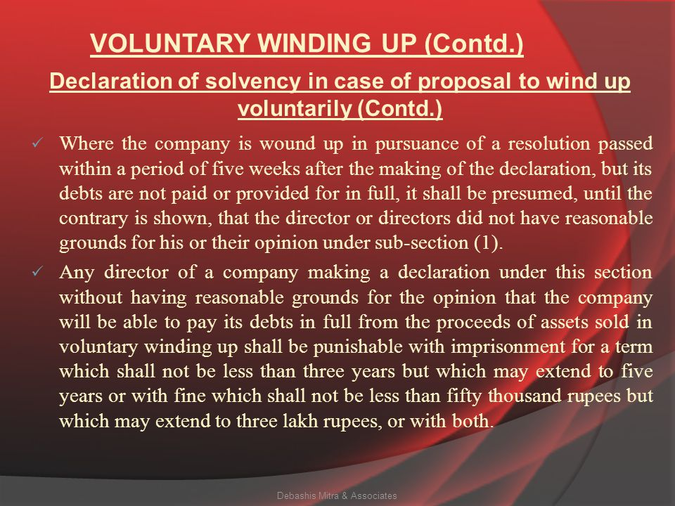 VOLUNTARY WINDING UP (Contd.) (a) it is made within five weeks immediately preceding the date of the passing of the resolution for winding up the comp