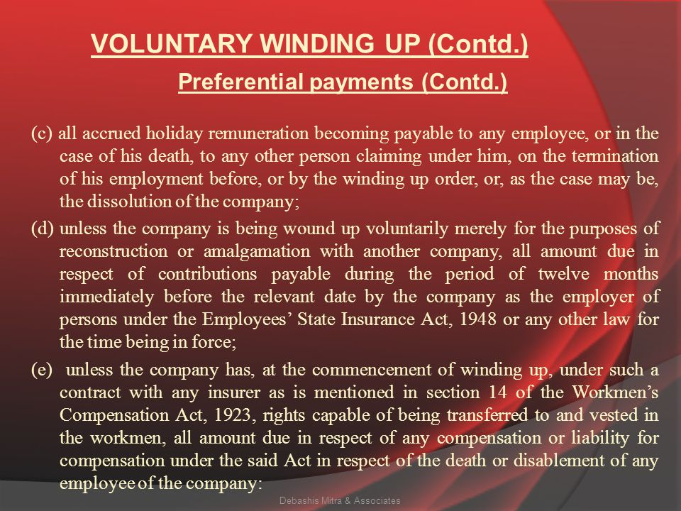 VOLUNTARY WINDING UP (Contd.) According to Section 327 – (1) In a winding up, subject to the provisions of section 326, there shall be paid in priorit