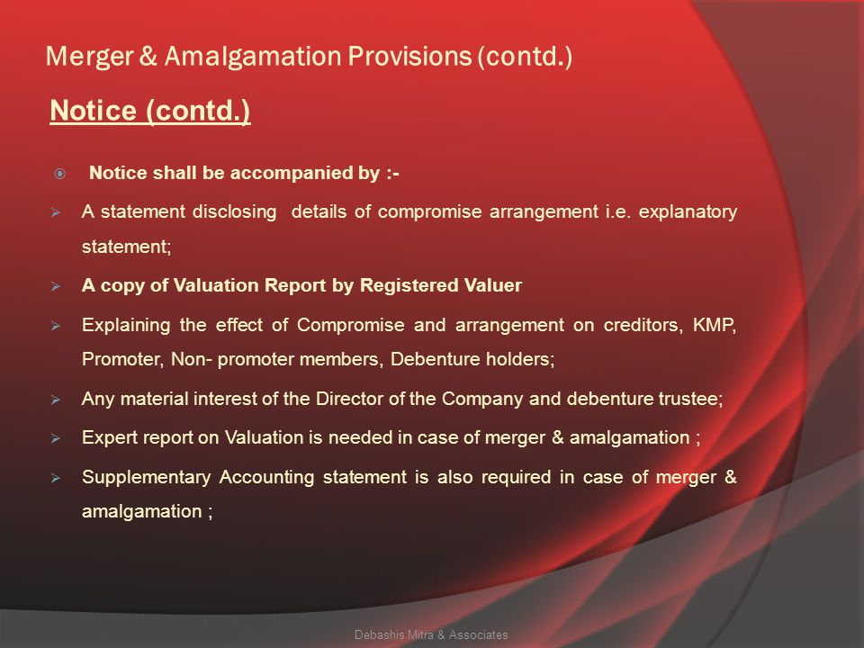 Merger & Amalgamation Provisions (contd.)  Notice shall be accompanied by :-  A statement disclosing details of compromise arrangement i.e.