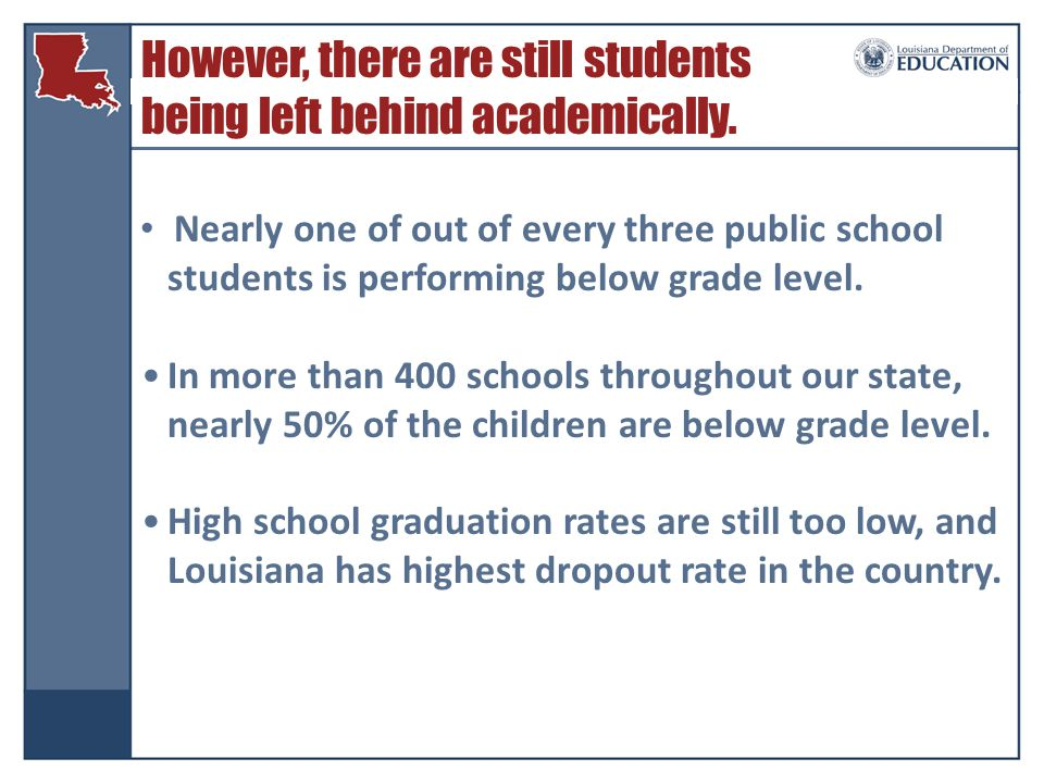 However, there are still students being left behind academically.