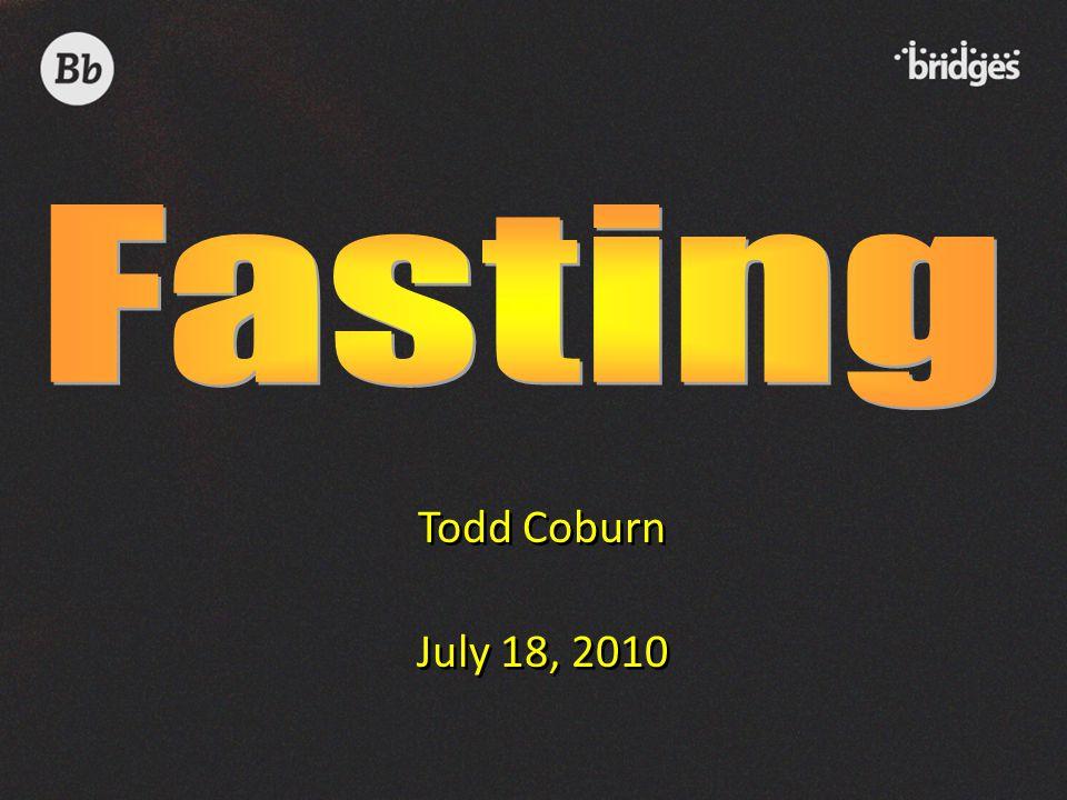 Todd Coburn July 18, 2010 Todd Coburn July 18, 2010